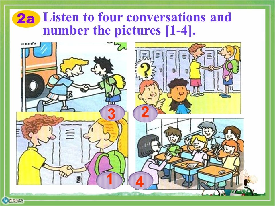 2a Listen to four conversations and number the pictures [1-4]. 2 3 1 4